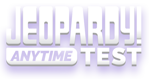 Jeopardy! Anytime Test